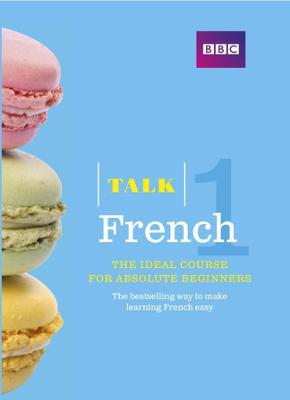 Talk French 1 (Book/CD Pack): The ideal French course for absolute beginners - Fournier, Isabelle