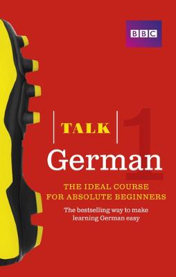 Talk German 1 (Book/CD Pack): The ideal German course for absolute beginners - Wood, Jeanne, and Matthews, Judith