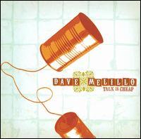 Talk Is Cheap - Dave Melillo