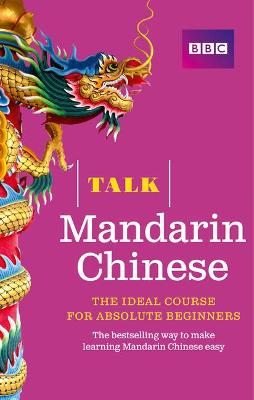 Talk Mandarin Chinese (Book/CD Pack): The ideal Chinese course for absolute beginners - Lamping, Alwena, and Yu, Feixia