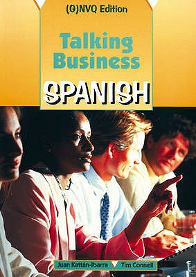 Talking Business: Course Book: Spanish - Kattan-Ibarra, Juan, and Connell, Tim