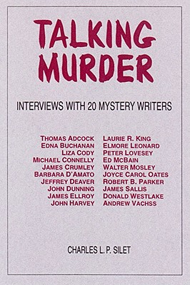 Talking Murder: Interviews with 20 Mystery Writers - Silet, Charles L P