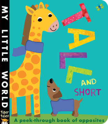 Tall and Short: A Peek-Through Book of Opposites - Litton, Jonathan