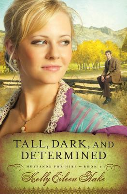 Tall, Dark, and Determined - Hake, Kelly Eileen