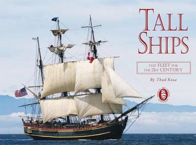 Tall Ships: The Fleet for the 21st Century - Koza, Thaddeus