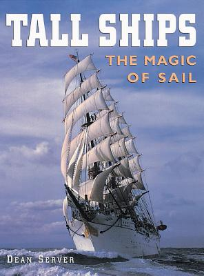 Tall Ships: The Magic of Sail - Brooks, Laura, and New Line Books, and Server, Dean