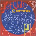 Tall Tales - The Hot Club of Cowtown