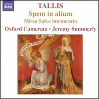 Tallis: Spem in alium; Missa Salve intemerata - Oxford Camerata (choir, chorus); Jeremy Summerly (conductor)