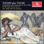 Talmis Play Talmi: Compositions and Arrangements by Yoav Talmi