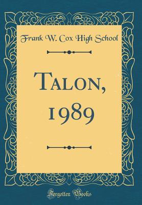 Talon, 1989 (Classic Reprint) - School, Frank W Cox High