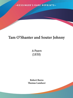 Tam O'Shanter and Souter Johnny: A Poem (1830) - Burns, Robert, and Landseer, Thomas (Illustrator)