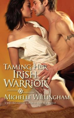 Taming Her Irish Warrior - Willingham, Michelle