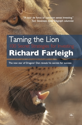 Taming the Lion: 100 Secret Strategies for Investing - Farleigh, Richard