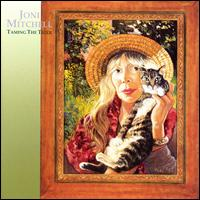 Taming the Tiger - Joni Mitchell