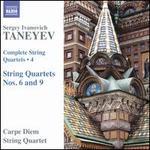 Taneyev: Complete String Quartets, Vol. 4 - String Quartets Nos. 6 and 9