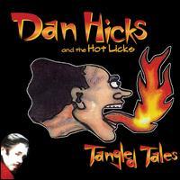 Tangled Tales - Dan Hicks & His Hot Licks