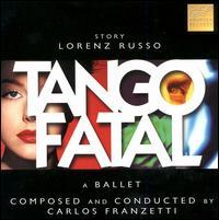Tango Fatal (Ballet) - Allison Brewster Franzetti (keyboards); Allison Brewster Franzetti (piano); Allison Brewster Franzetti (vocals);...