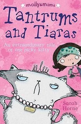 Tantrums and Tiaras. Written and Illustrated by Sarah Horne - Horne, Sarah