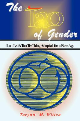 Tao of Gender - Witten, Tarynn M
