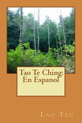 Tao Te Ching: En Espanol: Cubierta de la Naturaleza, Clasico Libro Sobre Taoismo - Taoismo, and Lao Tzu