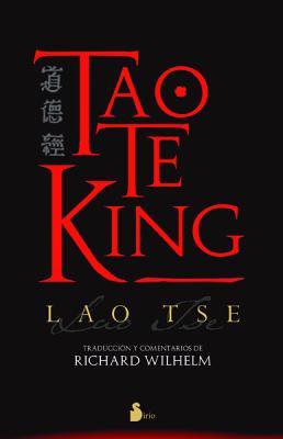 Tao Te King - Ts', Lao, and Wilhelm, Richard