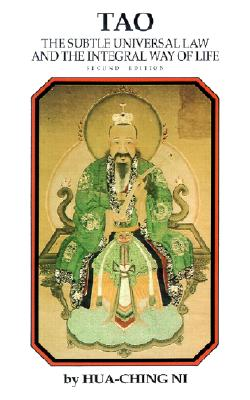 Tao: The Subtle Universal Law and the Integral Way of Life - Ni, Hua-Ching