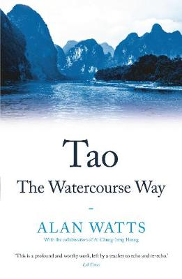Tao: The Watercourse Way - Watts, Alan, and Huang, Al Chung-Liang (Contributions by)