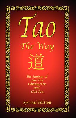 Tao - The Way - Special Edition - Lao Tzu, and Chuang Tzu, and Lieh Tzu