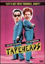 Tapeheads [2 Discs] - Bill Fishman