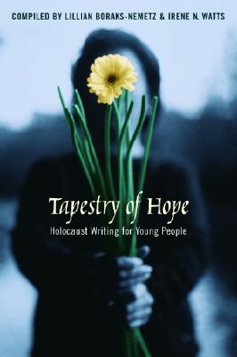 Tapestry of Hope: Halocaust Writing for Young People - Watts, Irene (Editor), and Boraks-Nemetz, Lillian (Editor), and Watts, Irene N (Compiled by)
