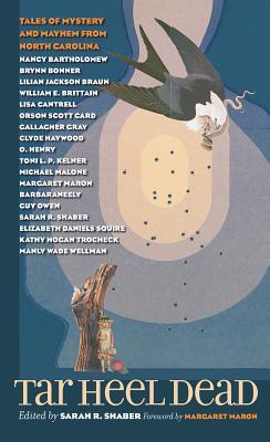 Tar Heel Dead: Tales of Mystery and Mayhem from North Carolina - Shaber, Sarah R (Editor)
