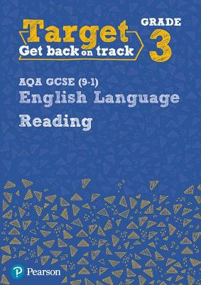 Target Grade 3 Reading AQA GCSE (9-1) English Language Workbook: Target Grade 3 Reading AQA GCSE (9-1) English Language Workbook -