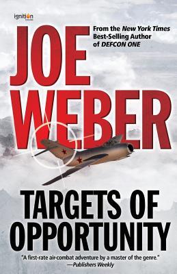 Targets of Opportunity - Weber, Joe