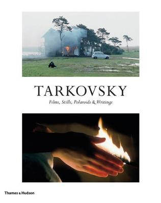 Tarkovsky: Films, Stills, Polaroids & Writings - Tarkovsky, Andrei A., and Schlegel, Hans-Joachim, and Schirmer, Lothar