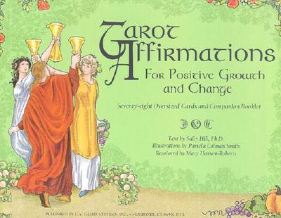 Tarot Affirmations Cards: For Positive Growth and Change - Hill, Sally (Text by), and Hanson-Roberts, Mary (Illustrator), and Smith, Pamela Colman (Illustrator)