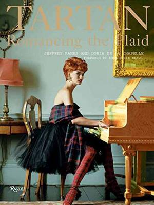 Tartan: Romancing the Plaid - Banks, Jeffrey, and De la Chapelle, Doria