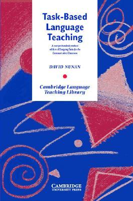 Task-Based Language Teaching - Nunan, David, Professor
