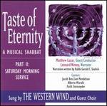 Taste of Eternity: A Musical Shabbat: Part II - Saturday Morning Service