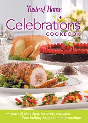 Taste of Home Celebrations Cookbook - Reader's Digest (Creator)