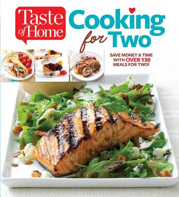 Taste of Home Cooking for Two: Save Money & Time with Over 130 Meals for Two - Editors of Taste of Home