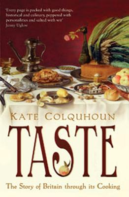 Taste: The Story of Britain Through Its Cooking - Colquhoun, Kate