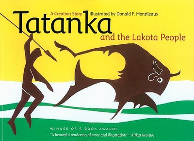 Tatanka and the Lakota People: A Creation Story -