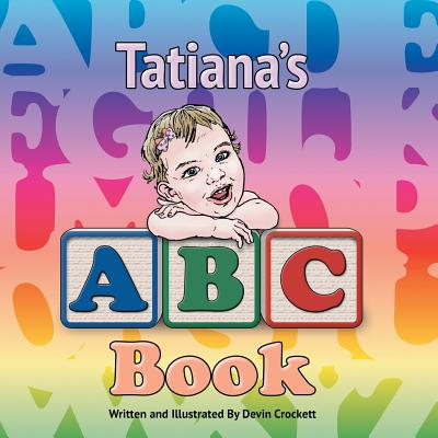 Tatiana's ABC Book - Crockett, Devin