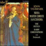 Taverner: Missa Mater Christi Sanctissima