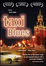 Taxi Blues - Pavel Lungin
