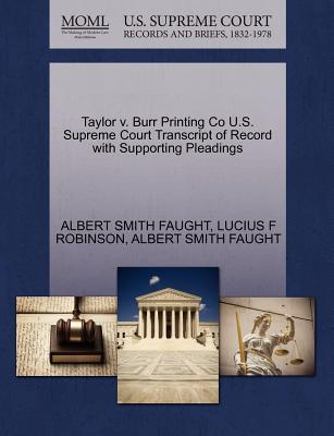 Taylor V. Burr Printing Co U.S. Supreme Court Transcript of Record with Supporting Pleadings - Faught, Albert Smith, and Robinson, Lucius F
