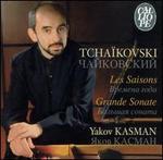 Tchaïkovski: Les Saisons; Grande Sonate