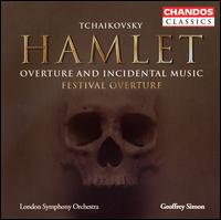 Tchaikovsky: Hamlet - Overture and Incidental Music; Festival Overture - Derek Hammond-Stroud (baritone); Janis Kelly (soprano); London Symphony Orchestra; Geoffrey Simon (conductor)