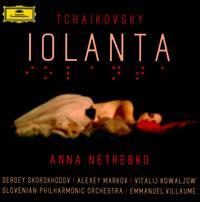 Tchaikovsky: Iolanta - Alexey Markov (vocals); Anna Netrebko (vocals); Junho You (vocals); Lucas Meachem (vocals); Luka Debevec Mayer (vocals); Monika Bohinec (vocals); Nu?ka Dra?cek Rojko (vocals); Sergei Skorokhodov (vocals); Theresa Plut (vocals); Vitalij Kowaljow (vocals)