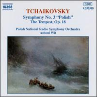 """Tchaikovsky: Symphony No. 3 """"Polish""""; The Tempest, Op. 18 - Polish Radio and Television National Symphony Orchestra; Antoni Wit (conductor)"""